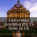 UK Universities accepting IELTS test score