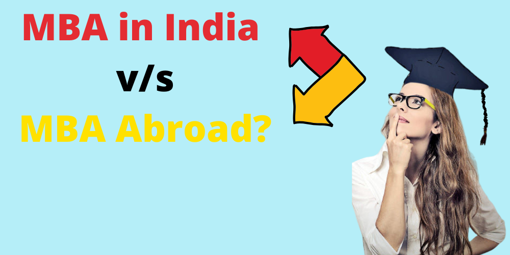 Difference between MBA in India and MBA Abroad?